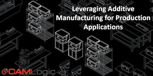 Leveraging Additive Manufacturing for Production Applications