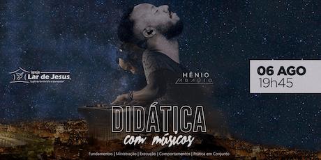 Didádica com Músicos por  Hênio Araújo ingressos