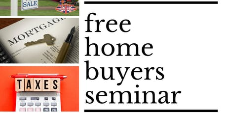 Free Home Buyer Seminar - WITH FREE GIFTS TO ATTENDEES! tickets