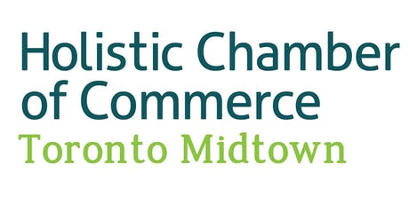 Toronto Midtown Chapter Meeting - Holistic Chamber of Commerce - Aug 21, 2019 tickets