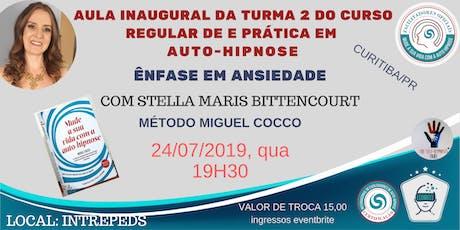 AULA INAUGURAL DO  CURSO  REG. DE PRÁTICA EM AUTO-HIPNOSE (Turma 2 de 2019) ingressos