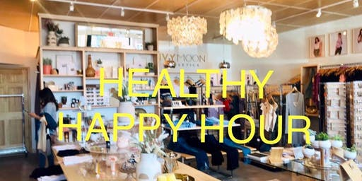 Healthy Happy Hour at IVY MOON