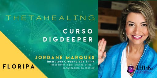 Curso  Thetahealing® - DIGGING -  DIG DEEPER - Floripa - setembro