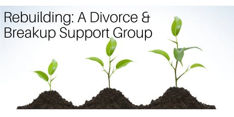 REBUILDING: A Divorce and Breakup Support Group tickets