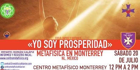 YO SOY PROSPERIDAD- Metafísica en Monterrey boletos