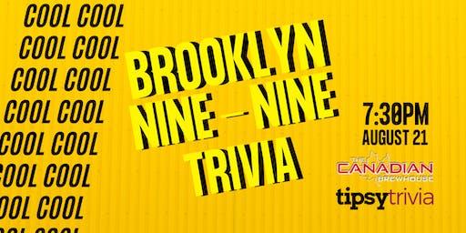 Brooklyn Nine-Nine Trivia - Aug 21, 7:30pm - The Canadian Brewhouse