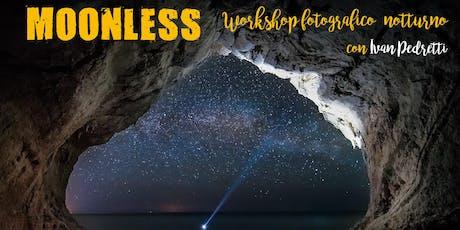 Moonless - Workshop fotografia notturna billets