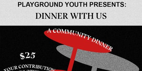 Dinner With Us [Iteration #2]—Playground Youth's Community Dinner Series tickets