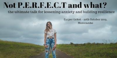 Not P.E.R.F.E.C.T and what ? A talk for teenagers