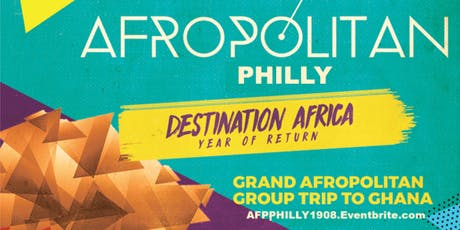 AfropolitanPhilly (Largest Afterwork Cultural Mixer & Party For Diaspora Professionals) - Destination Africa tickets