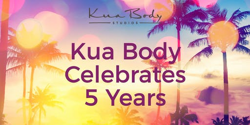 Kua Body's 5th Year Anniversary Luau Party!