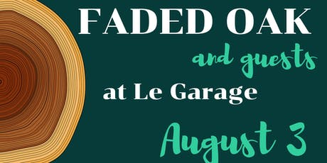 Faded Oak on Tour at Le Garage tickets