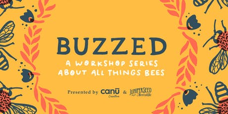 BUZZED: A Workshop Series About All Things Bees tickets