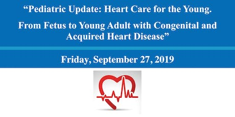 3rd Annual Cardiology Pediatric Update: From Fetus to Adult with CHD tickets