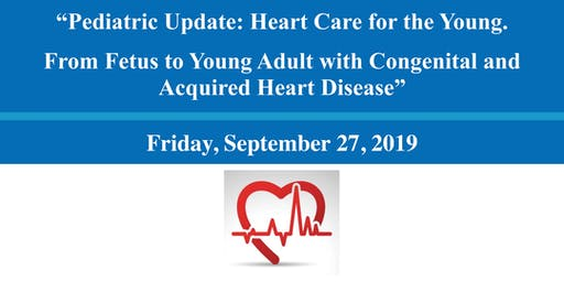 3rd Annual Cardiology Pediatric Update: From Fetus to Adult with CHD
