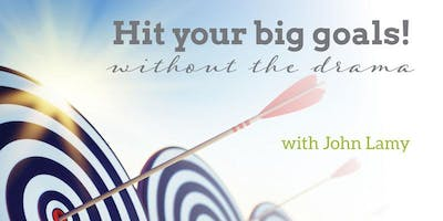 Hit Your Big Goals...But Without the Drama!