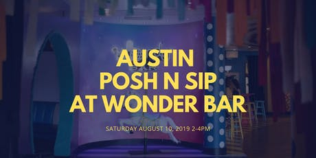 Austin Posh N Sip at Wonder Bar tickets