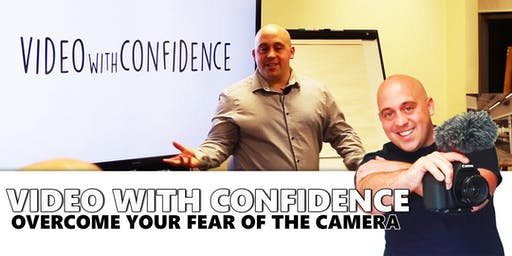 Video With Confidence: Overcome your fear of the camera