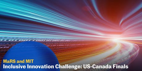 MaRS and MIT Inclusive Innovation Challenge: US-Canada Finals tickets