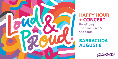 Loud & Proud! Happy Hour + Music Benefitting the Kind Clinic & Out Youth tickets