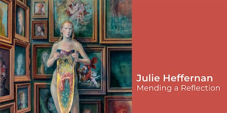 JULIE HEFFERNAN: MENDING A REFLECTION ARTIST TALK & OPENING RECEPTION tickets
