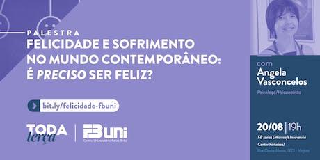 #TodaTerça - Felicidade e sofrimento no mundo contemporâneo: é preciso ser feliz? ingressos