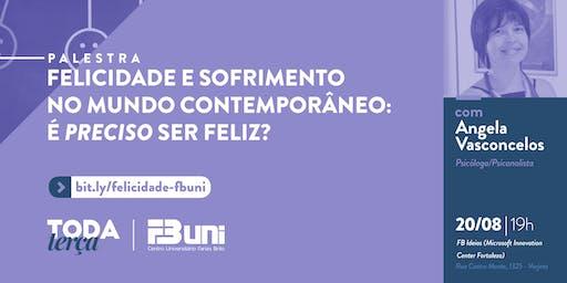 #TodaTerça - Felicidade e sofrimento no mundo contemporâneo: é preciso ser feliz?
