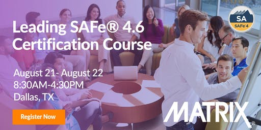 Leading SAFe® 4.6 Certification Course in Dallas, TX on Aug 21 - 22