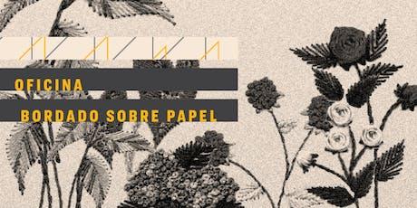 OFICINA | Bordado sobre papel para caderno de botânica, com Experimentos Impressos ingressos