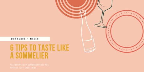 Taste Like A Sommelier Workshop tickets