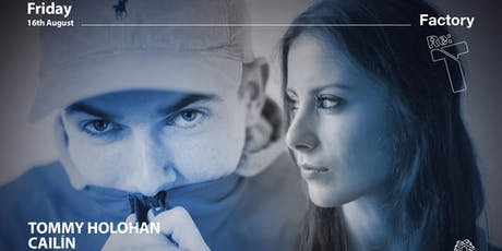 ReTech present Tommy Holohan and Cailin tickets