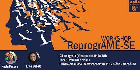 Workshop ReprogrAME-SE - Vivência Terapêutica ingressos