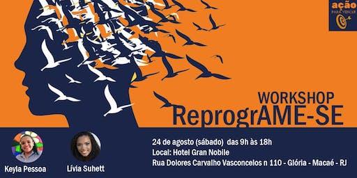 Workshop ReprogrAME-SE - Vivência Terapêutica