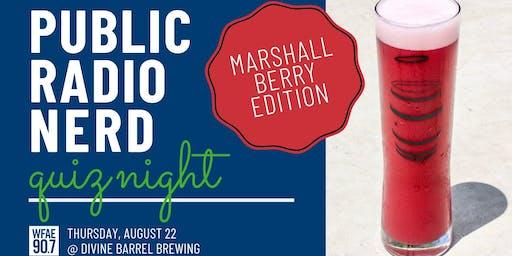 Public Radio Nerd Quiz Night: Marshall Berry Edition