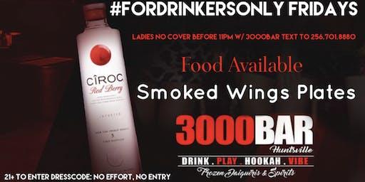 #ForDrinkersOnly 3000BAR FRIDAYS