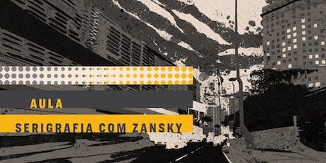AULA | Serigrafia: possibilidades além do reprodutível, com Zansky ingressos
