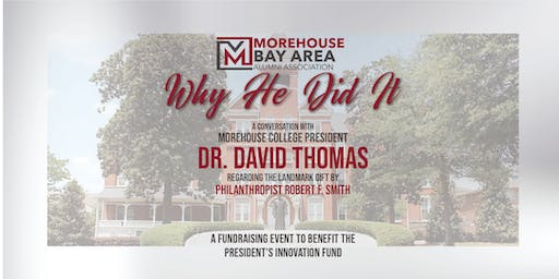 A CONVERSATION WITH MOREHOUSE COLLEGE PRESIDENT DR. DAVID THOMAS