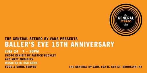 The General Stereo by Vans Presents - Baller's Eve 15th Anniversary