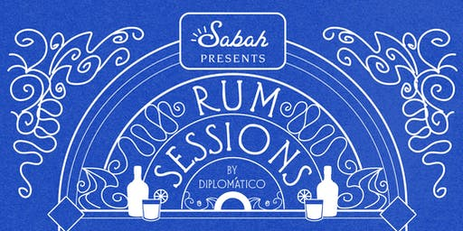 Sabah Presents: Rum Sessions by Diplomático