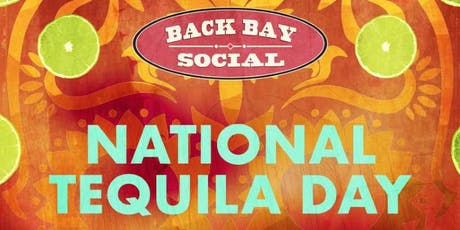 #NationalTequilaDay at Back Bay Social! tickets