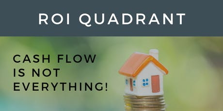 ROI Quadrant - Cash Flow is NOT Everything! billets