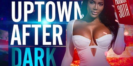 Uptown After Dark tickets