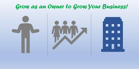 Grow an an Owner to Grow Your Business tickets