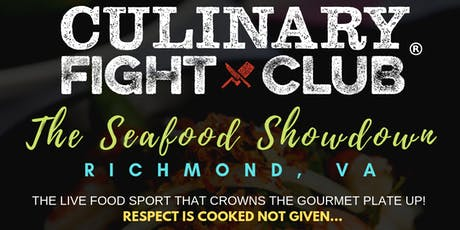 Culinary Fight Club - RICHMOND: The Seafood Showdown  tickets