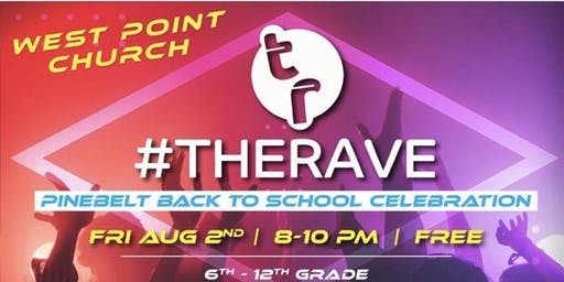 Pine Belt Back to School Celebration- #THERAVE (6th-12th Grade)