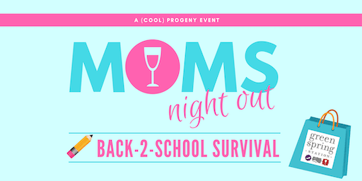 (cool) progeny Moms Night Out: #Back2School Edition