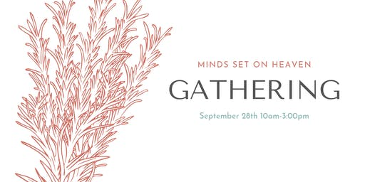 Minds Set on Heaven Gathering