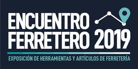 RUEDA DE NEGOCIOS  ENCUENTRO FERRETERO - Mar del Plata - 2019 entradas