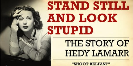 """Stand Still and Look Stupid"" The Story of Hedy Lamar tickets"
