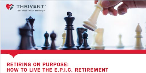 Retiring on Purpose: How To Live The E.P.I.C Retirement presented by Mitch Anthony (Bellevue)